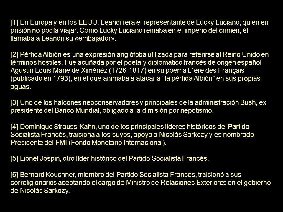 [1] En Europa y en los EEUU, Leandri era el representante de Lucky Luciano, quien en prisión no podía viajar. Como Lucky Luciano reinaba en el imperio del crimen, él llamaba a Leandri su «embajador».